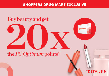 A Shoppers Drug Mart Exclusive: November 17 to 23, get 20x the PC Optimum points on cosmetics, skin care and fragrance.