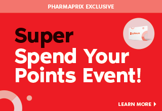 October 13th to 15th:  It's the Super Spend Your Points Event. Spend 60,000 points and get up to $75 off – that's an extra $15. Spend 130,000 points and get up to $175 off – that's an extra $45. Spend 250,000 points and get up to $350 off – that's an extra $100. A Pharmaprix Exclusive.