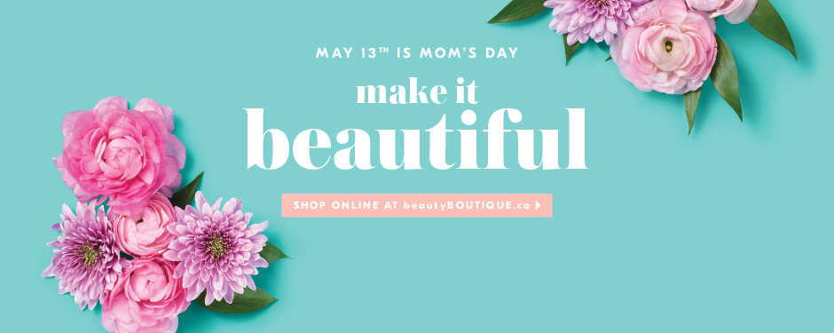May 13th Is Moms Day Make It Beautiful