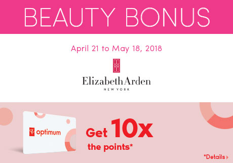 Elizabeth Arden | Get 10x the points* | *Details >