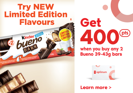 Get 400 Bonus points* when you buy (2) Kinder Bueno 39-43g, any flavor.
