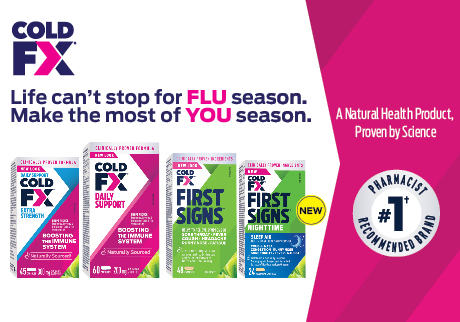 COLD FX - Life can't stop for FLU season. Make the most of YOU season.