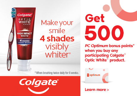 Get 500 PC Optimum bonus points* when you buy any participating Colgate® Optic White® product.