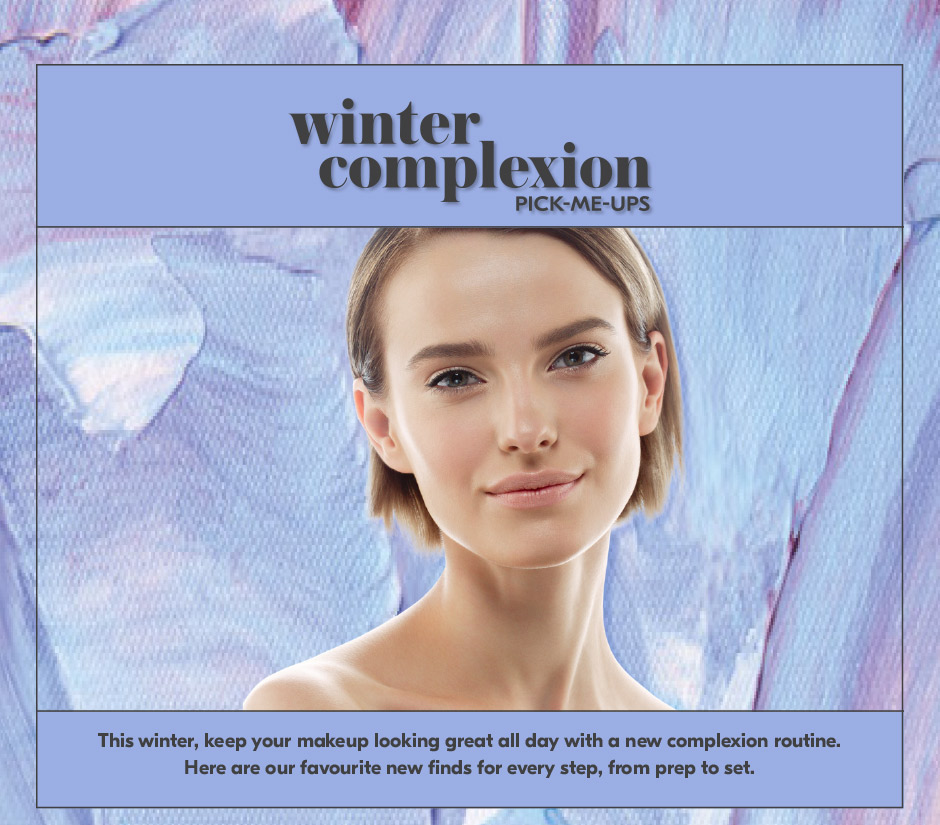 Winter Complexion Pick-Me-Ups
