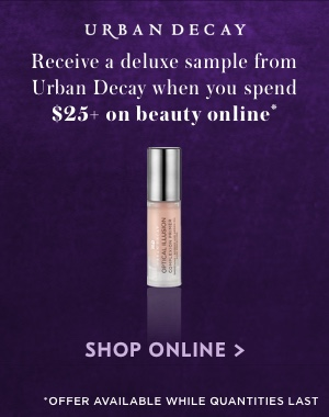 Receive a deluxe sample from Urban Decay when you spend $25+ beauty online* | Shop Online >