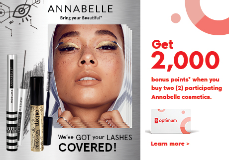 Get 2,000 bonus points* when you buy two (2) participating Annabelle cosmetics.