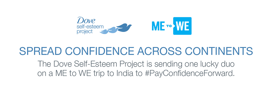 #PayConfidenceForward through the Dove Self Esteem Project for a chance to WIN‡ a service trip to India