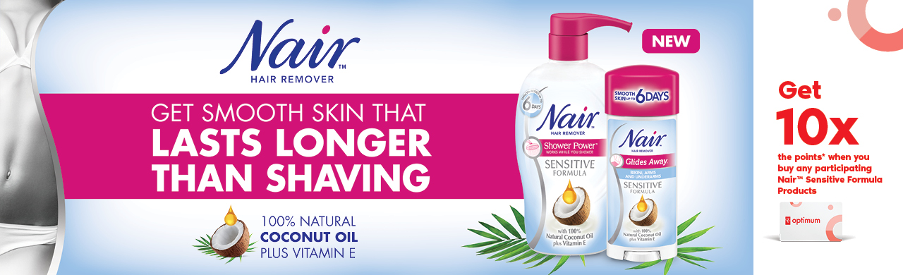 Nair | Get 10x the points* when you buy any participating Nair™ Sensitive Formula Products.