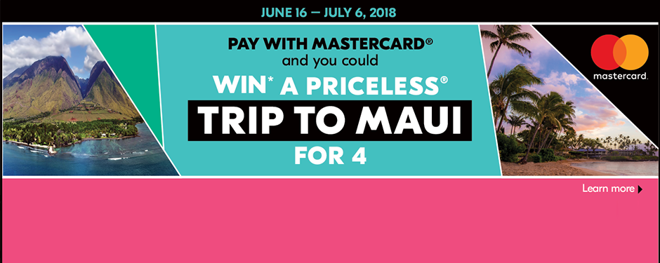 You could win* a PRICELESS® TRIP TO MAUI