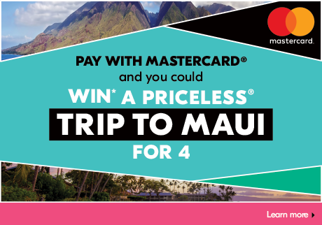 Pay with Mastercard in-store to receive your contest card. You could also win* 1 of 1,000 Mastercard $100 prepaid cards.