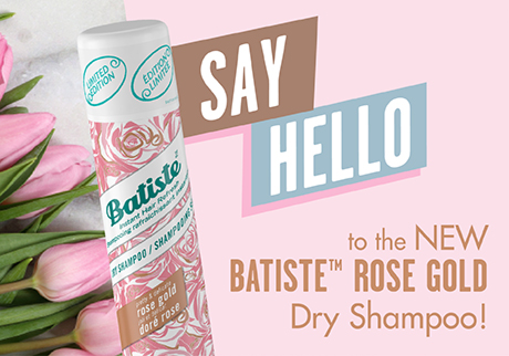 Say hello to NEW Batiste™ Rose Gold Dry Shampoo!