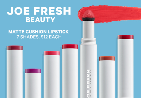 Joe Fresh Beauty | Matte Cushion Lipstick. 7 shades, $12 each