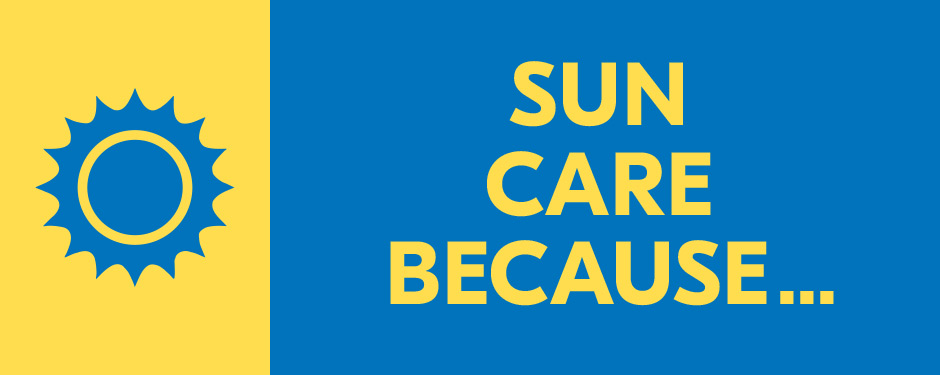 SUN CARE BECAUSE…