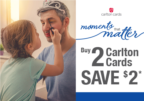 Buy 2 Carlton Cards, Save $2*. Coupon available at Shoppers Drug Mart