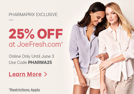 Pharmaprix Exclusive : 25% Off at JoeFresh.com. Online Only Until June 3