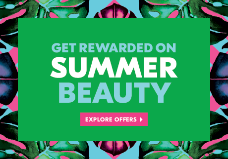 You'll get rewarded with bonus points on some of our latest summer beauty must-haves so there's no better time to explore!