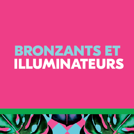 Bronzants et illuminateurs