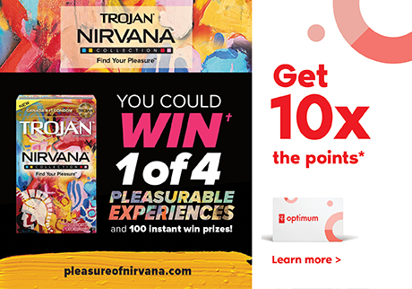Get 10x the points* when you buy any Trojan™ Nirvana™ Condoms and other select participating products.