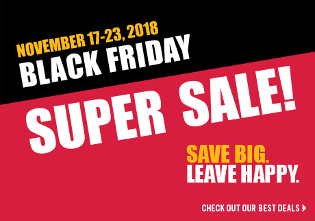 BLACK FRIDAY SUPER SALE. Save BIG. Leave HAPPY. <Check out our best deals>