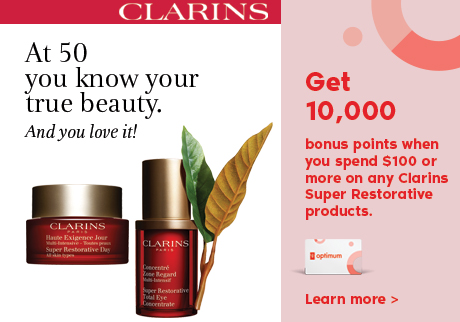 Get 10,000 bonus points when you spend $100 or more (before taxes) on any Clarins Super Restorative products.