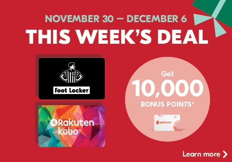 From November 30th to December 6th, get 10,000 bonus points when you buy a $50 Footlocker or Kobo Gift Card.   Learn More>