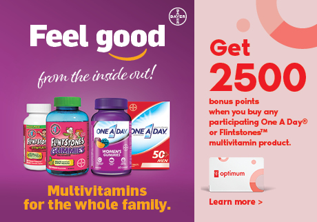 Get 2,500 bonus points* when you buy any participating One A Day® or FlintstonesTM multivitamin product.