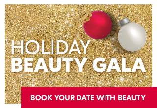 Saturday, November 3rd: Book your date with beauty at the Holiday Beauty Gala.