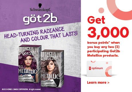 Göt2b Metallics. Head-turning radiance and colour that lasts! Get 3,000 bonus points* when you buy any two (2) participating Got2b Metallics products. Learn more.