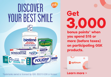 Discover your best smile.  Get 3,000 bonus points* when you spend $15 or more (before taxes) on participating Sensodyne, Pronamel, Biotène, Polident or Poligrip products.  Learn more.
