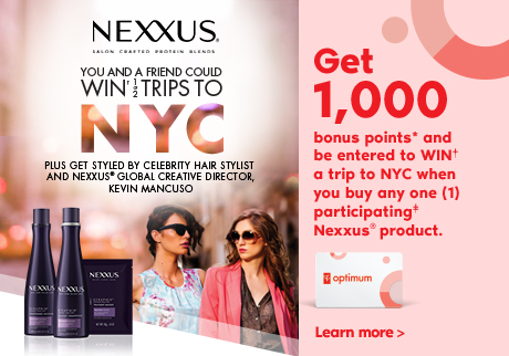 You and a friend could WIN† 1 of 2 trips to NYC plus get styled by celebrity hair stylist and Nexxus Global creative director Kevin Mancuso.  Get 1,000 bonus points* and be entered to WIN† a trip to NYC when you buy any one (1) participating‡ Nexxus® product.  Learn more >