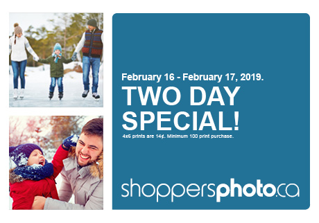 February 16 - February 17, 2019. Order Today! shoppersphoto.ca