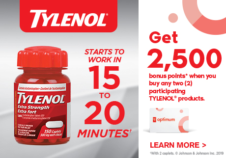 TYLENOL | Starts to work in 15 to 20 minutes. Get 2,500 bonus points when you buy any two (2) participating TYLENOL products. Learn more>