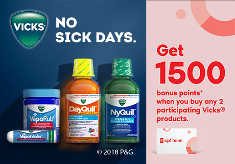 No sick days | Get 1,500 bonus points* when you buy any 2 participating Vicks® products.