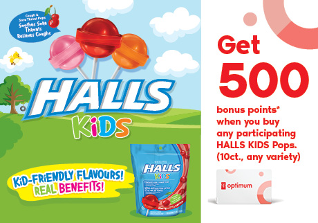 Get 500 bonus points* when you buy any participating HALLS KIDS Pops (10 ct., any variety)