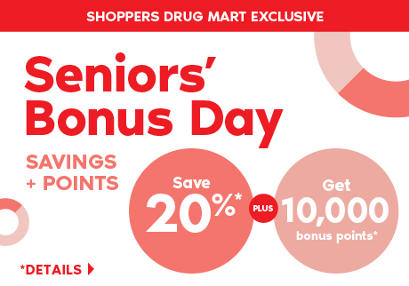Thursday, January 24: Seniors save 20% PLUS get 10,000 bonus points with a purchase of $50 or more on almost anything at Shoppers Drug Mart.