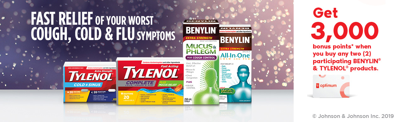 Fast relief of your worst cough, cold & flu symptoms. Get 3,000 bonus points when you buy any two (2) participating Benylin & Tylenol products.