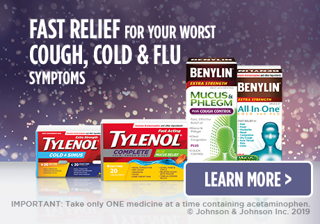 Fast relief of your worst cough, cold & flu symptoms. Learn more>
