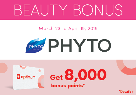 Phyto Beauty Bonus | March 23 to April 19, 2019. Get 8,000 bonus points*. *Details>