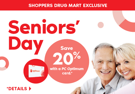 A Shoppers Drug Mart Exclusive: Thursday, March 21, is Seniors' Day. Seniors save 20% with a PC Optimum card on regular priced merchandise.
