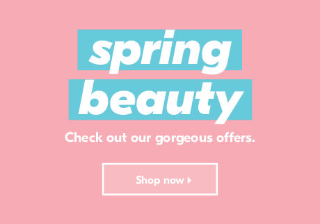 spring beauty. Check out our gorgeous offers. Shop now >