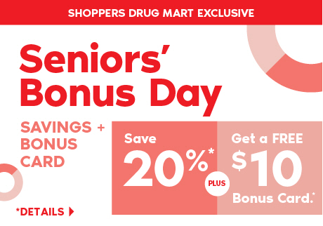 Thursday, March 28: Seniors save 20% plus get a FREE $10 Shoppers Drug Mart Bonus Card with a purchase of $50 or more on almost anything.