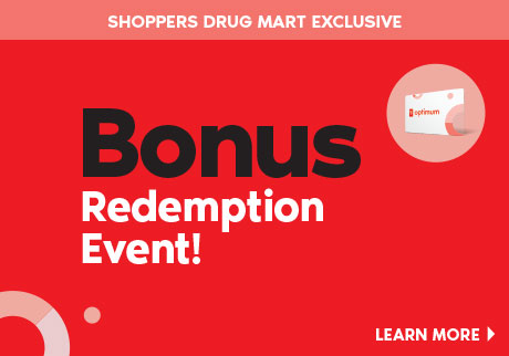 May 24 to 26:  It's the Bonus Redemption Event. Get up to $65 off when you redeem 50,000 PC Optimum points. That's an extra $15. Or, get up to $140 off when you redeem 100,000 PC Optimum points. That's an extra $40. Or, get up to $300 off when you redeem 200,000 PC Optimum points. That's an extra $100. A Shoppers Drug Mart Exclusive.