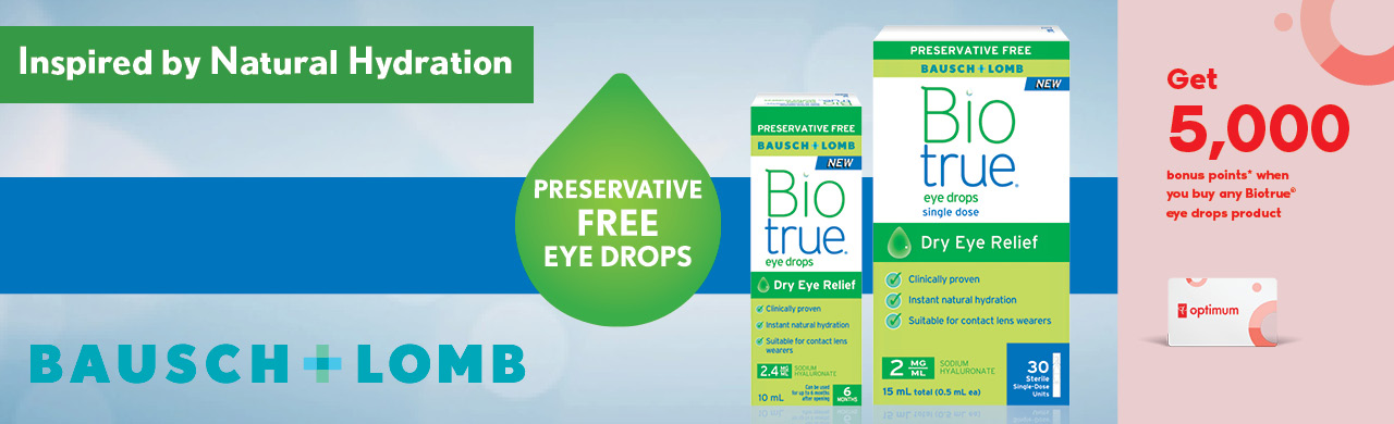 Inspired by Natural Hydration.  Preservative-Free Biotrue® Eye Drops. Get 5,000 bonus points when you buy any Biotrue Eye Drops product.