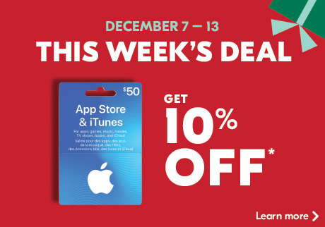 December 7 – 13­. This week's deal. App Store & iTunes Cards. Get 10% off. Learn more.