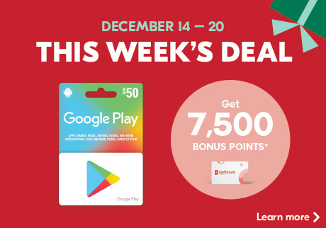 December 14 – to 20. This week's deal. Get 7,500 bonus points. Learn more