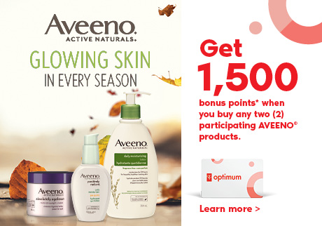 Glowing skin in every season! Get 1500 Bonus Points when you buy any two (2) participating AVEENO® products.