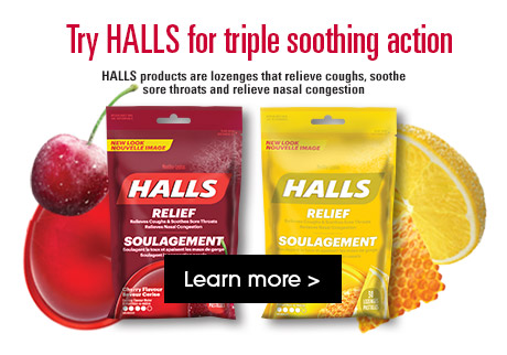 Try HALLS for triple soothing action. Learn More>