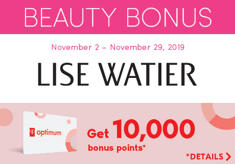 Beauty bonus. November 2 – November 29, 2019. Lise Watier. Get 10,000 bonus points*. *Details>