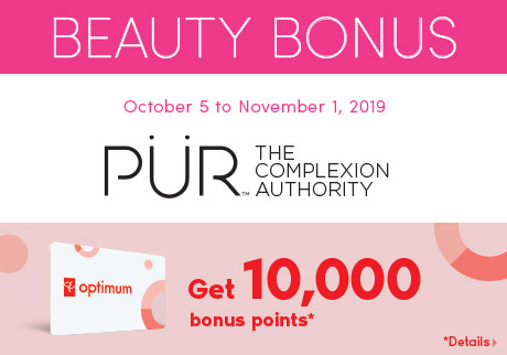 Get 10,000 bonus points* with the purchase of 49$ or more of any PÜR product.