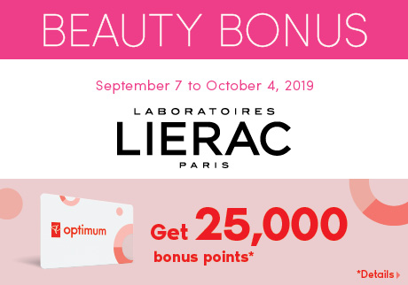 BEAUTY BONUS. September 7 to October 4, 2019. Laboratoired Lierac Paris. Get 25,000 bonus points*. *Details>